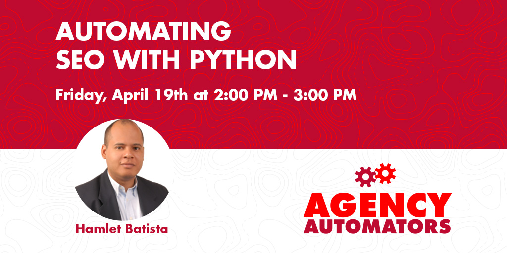 Hamlet Batista, CEO, RankSense Automating SEO with Python